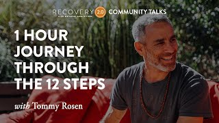A One Hour Journey Through the 12 Steps with Tommy Rosen