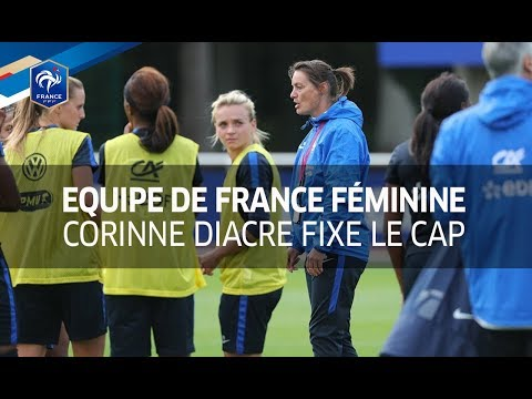 Equipe de France Féminine : Corinne Diacre fixe le cap