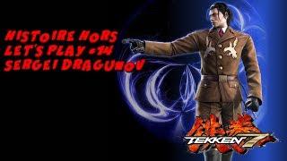 [TEKKEN 7] HISTOIRE HORS LET'S PLAY #14 DE SERGEI DRAGUNOV
