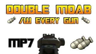 Double MOAB with Every Gun #2 - MP7 Double MOAB thumbnail