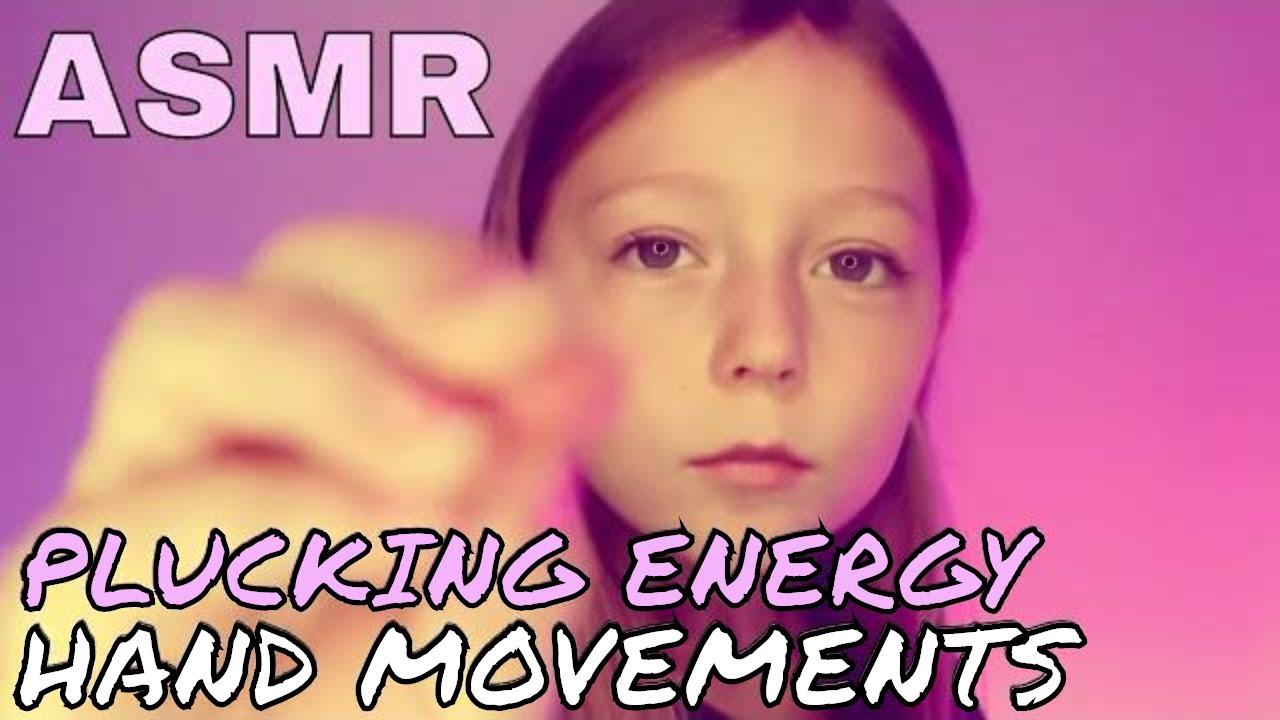 ASMR Plucking Energy Hand Movements