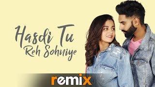 Hasdi Tu Reh Sohniye Remix Parmish Verma Goldy Wamiqa Gabbi Latest Punjabi Songs 2019