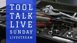 Sunday Night Tool Talk Live with the fam!!!