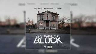 rick ross ft 2 chainz and gucci mane buy back the block