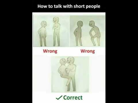 How to talk to short people meme - YouTube