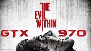 The Evil Within GTX 970 OC | 1080p Max Settings + FPS/ FULL SCREEN Unlock