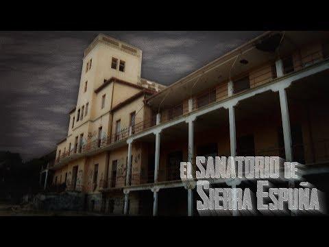 SANATORIO SIERRA ESPUÑA testimonio espeluznante.... - YouTube