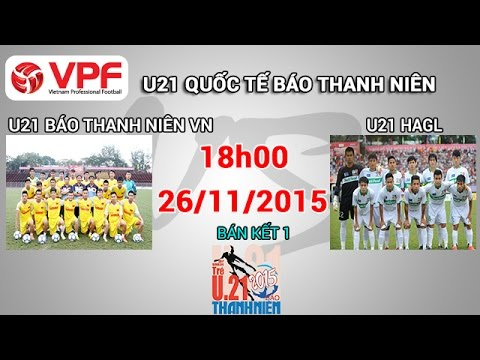 U21 Báo Thanh Niên VN vs U21 HAGL - U21 Quốc tế BTN | FULL