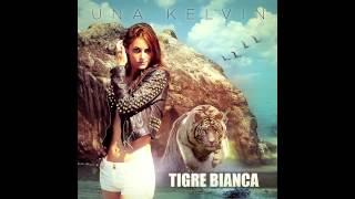 Una Kelvin - Tigre Bianca (Original Mastered)
