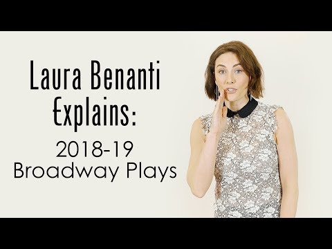 Laura Benanti Explains the Plays of the 2018-19 Broadway Season ...