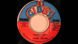 Barry Brown-Them A Fight (Joe Gibbs Record Globe)