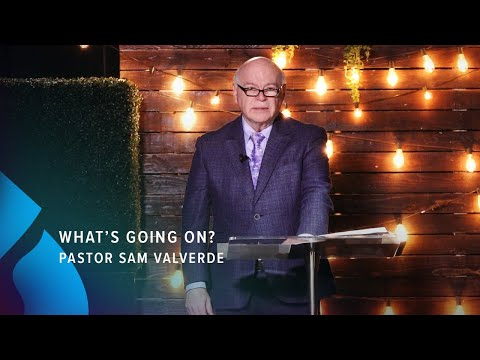 what's-going-on?---pastor-sam-valverde