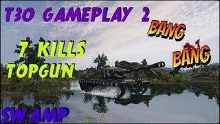 World of Tanks 8.8 : T30 Gameplay 2 ( TopGun, 7 Kills and reaper )