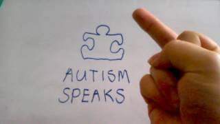 Say No to Autism Speaks (re-uploaded)