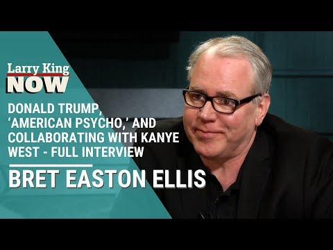 Bret Easton Ellis Talks Donald Trump, 'American Psycho,' And Collaborating With Kanye West