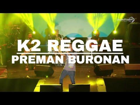K2 Reggae - Preman Buronan (Tony Q Rastafara)