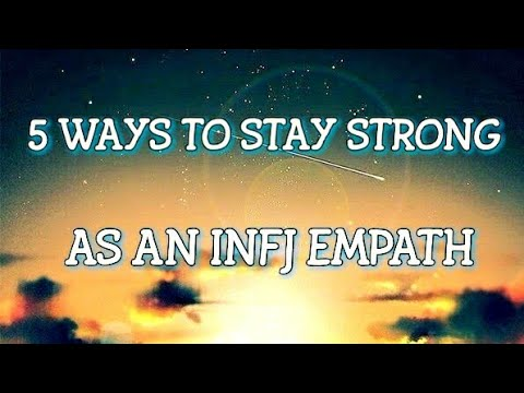 INFJ Empath - 5 Ways To Stay Strong