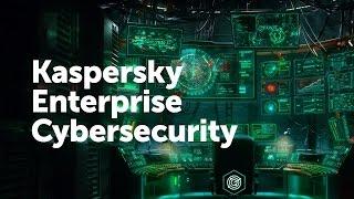 Kaspersky Enterprise Cybersecurity
