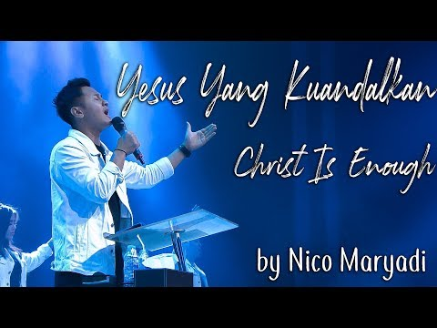 Yesus Yang Kuandalkan Medley Christ Is Enough By Nico Maryadi