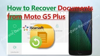 How to Recover Documents from Moto G5 Plus