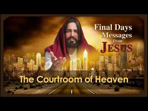 17 The Courtroom of Heaven