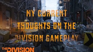 My current expressions and thoughts about the Division gameplay