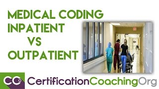 Medical Coding Inpatient vs. Outpatient Coding