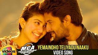 MCA Telugu Movie Songs | Yemaindho Teliyadu Naaku Video Song | Nani | Sai Pallavi | Mango Videos