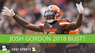 Fantasy Football Rumors: Josh Gordon 2018 Bust, Jarvis Landry, & 5 WRs To Avoid In 2018 Drafts