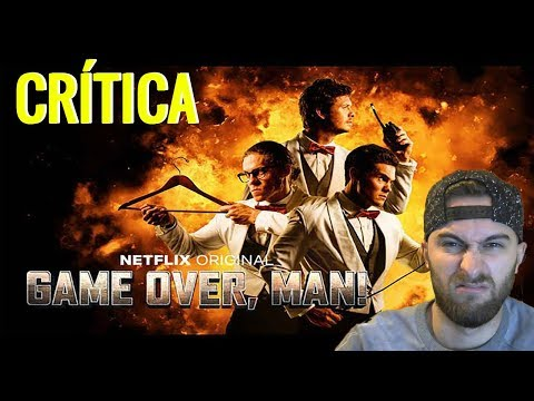 Crítica/Review: ¡GAME OVER, MAN! || ¡Que Horrible, Por Dios!
