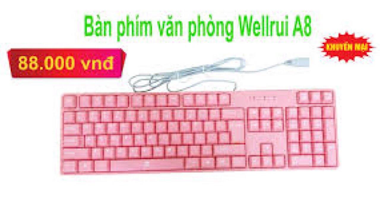 Bàn phím văn phòng Wellrui A8