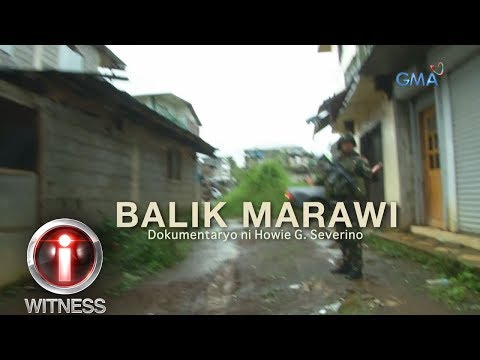 I-Witness: 'Balik Marawi,' dokumentaryo ni Howie Severino (full episode)