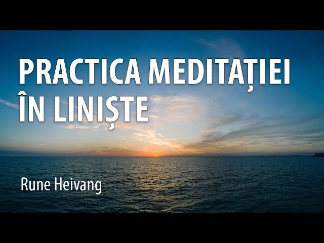 Practica meditației în liniște și trezirea forței vieții