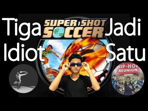 SUPER SHOT SOCCER - 3 IDIOT BERKUMPUL JADI 1 -  INDONESIA