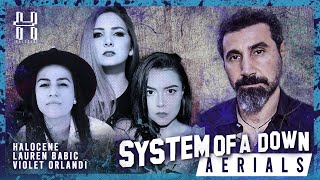 System of a Down - Aerials - Cover by @Halocene, @Lauren Babic, @Violet Orlandi