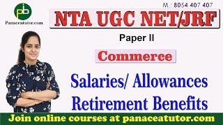 Salaries/Allowances/Retirement Benefits   Commerce   UGC NET/JRF   Paper 2   Panaceatutor