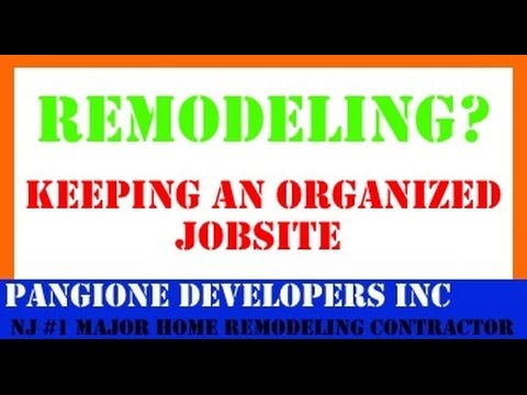 CONTRACTORS – in New Jersey - Home Additions - Second Story Additions JOBSITE ORGANIZATION