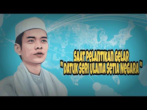 "Pantun Ustad Abdul Somad Saat Pelantikan Gelar Kehormatan "" Datuk Seri Ulama Setia Negara """