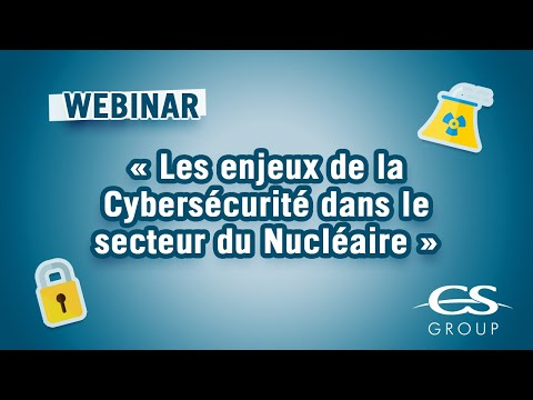 Webinar CS GROUP - Les enjeux de la cybersécurité dans le secteur du nucléaire