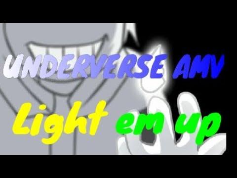 Underverse{AMV] -  Light em up
