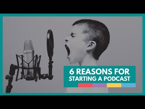 6 Reasons You Should Start a Podcast