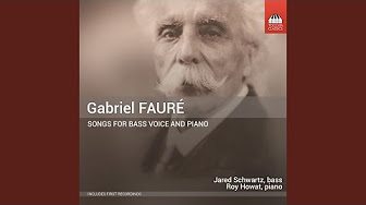 Gabriel Fauré: Songs for Bass Voice and Piano - YouTube