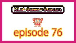 KLab Games Station: Episode 76