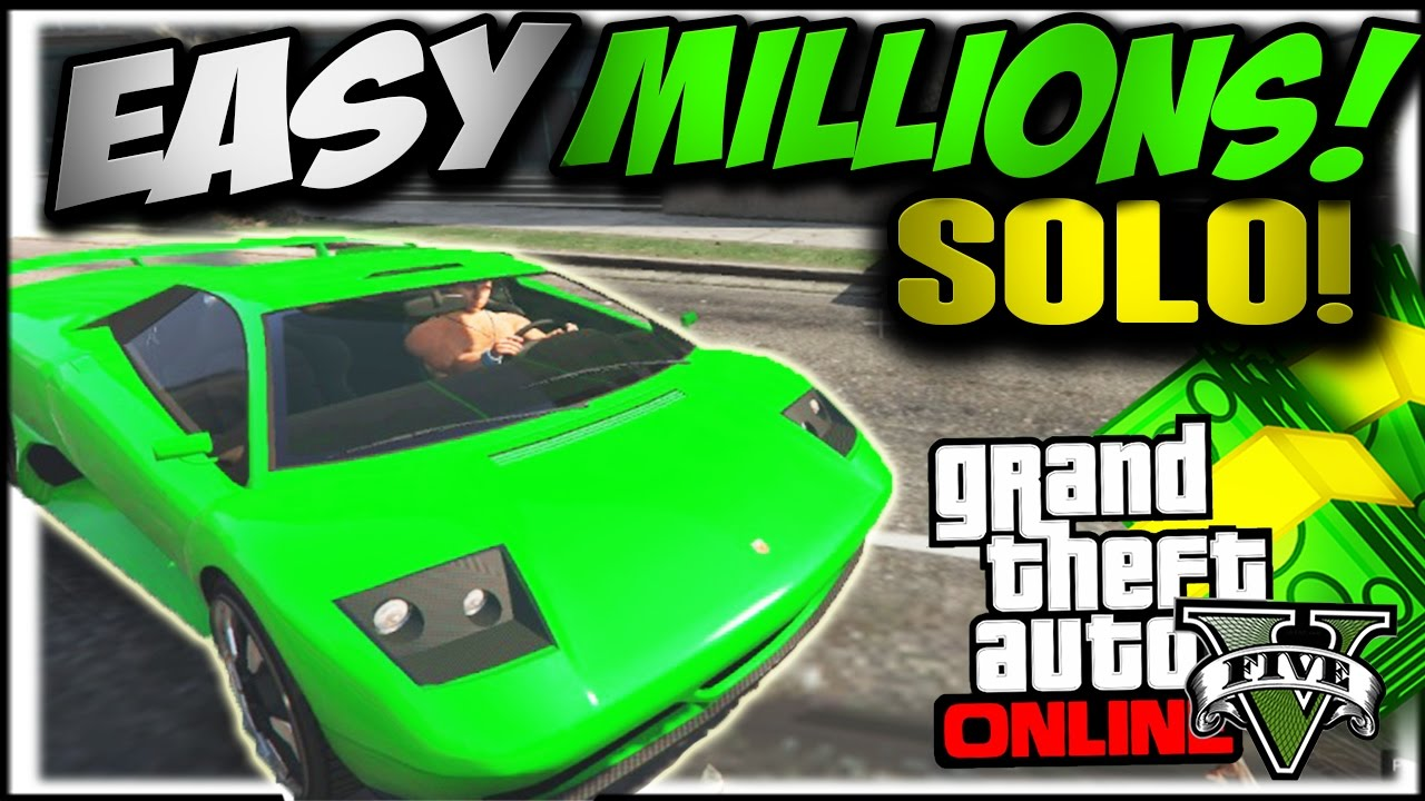 how to make money solo gta online gta 5 online solo quot unlimited money quot after patch 1 37 1338