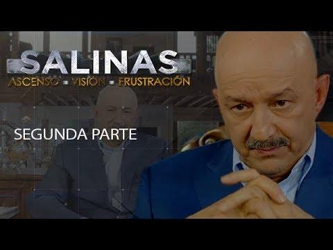 Salinas: Ascenso, Visión, Frustración (Segunda Parte)