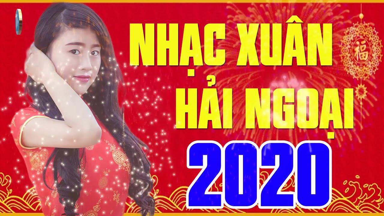 Nhạc Xuân Hải Ngoại 2020 Hay Nhất – Liên Khúc Nhạc Xuân Xưa Nghe Là Thấy Tết |Nhạc Tết 2020 Hay Nhất