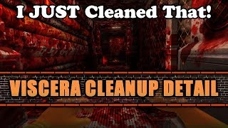 I JUST Cleaned That!!! (Viscera Cleanup Detail)