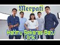 Hatimu Sekeras Batu (lirik),Merpati Band.