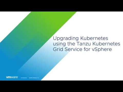 Upgrade Kubernetes to a New Version with Tanzu Kubernetes Grid Service for vSphere