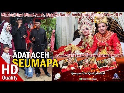 ADAT ACEH SEUMAPA - Preh Lintoe Baroe - BAKTIYA BARAT ACEH UTARA